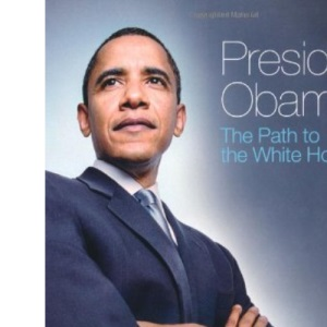 President Obama: The Path to the White House