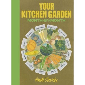 Your Kitchen Garden: Month by Month
