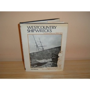 West Country Shipwrecks: A Pictorial Record, 1866-1973
