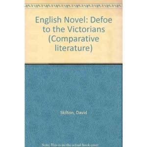 English Novel: Defoe to the Victorians (Comparative literature)