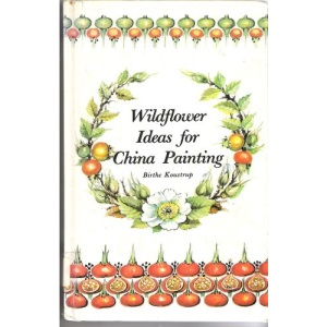 Wild Flower Ideas for China Painting