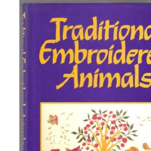 Traditional Embroidered Animals (A David & Charles craft book)
