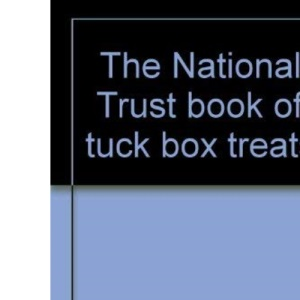 The National Trust Book of Tuck Box Treats