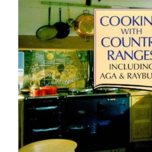 Cooking with Country Ranges Including Aga and Rayburn