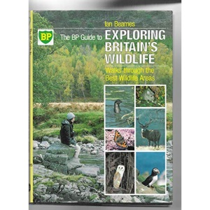 B. P. Guide to Exploring Britain's Wild Life