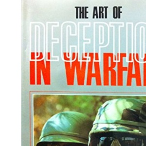 Art of Deception in Warfare (A David & Charles military book)