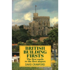 British Building Firsts: A Field Guide (Nature Lover's Library)