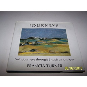Journeys: Train Journeys Through the British Landscape