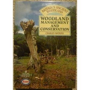 Woodland Management and Conservation (Britain's Ancient Woodlands)