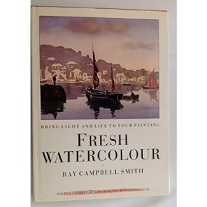 Fresh Watercolour: Bring Light and Life to Your Painting