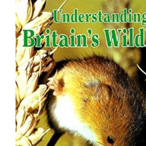 Understanding Britain's Wild Life (BP guides)
