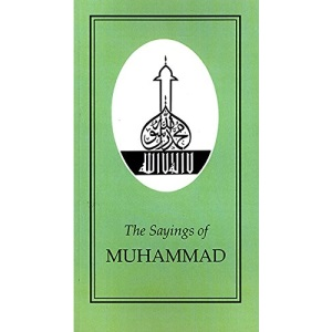 The Sayings of Muhammad (Duckworth Sayings Series)