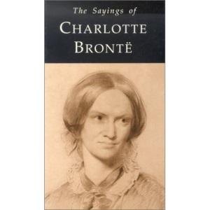The Sayings of Charlotte Bronte (Duckworth Sayings Series)