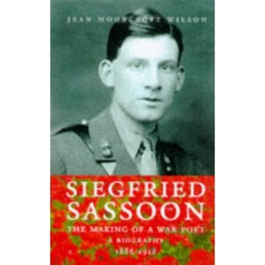Siegfried Sassoon: Making of a War Poet v.1: A Biography: Making of a War Poet Vol 1