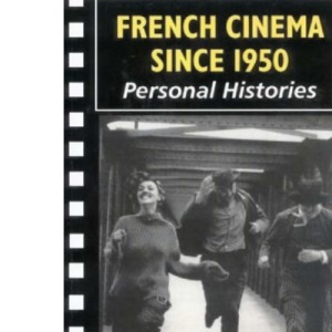 French Cinema Since 1950: Personal Histories (New Readings Series)