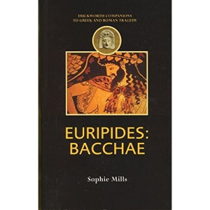 Euripides: Bacchae (Duckworth Companions to Greek and Roman Tragedy)