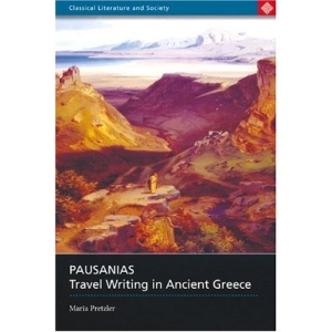 Pausanias: Travel Writing in Ancient Greece (Classical Literature and Society Series)