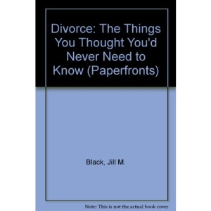 Divorce: The Things You Thought You'd Never Need to Know (Paperfronts)