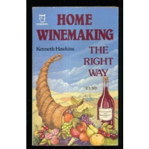 Home Winemaking the Right Way (Paperfronts S.)