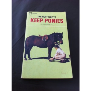 The Right Way to Keep Ponies (Paperfronts S.)