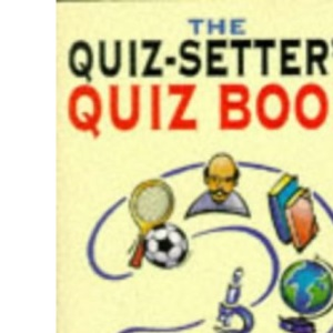 The Quiz-setter's Quiz Book (Right Way)