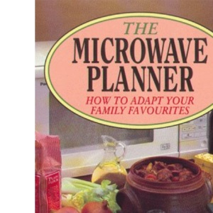 The Microwave Planner: How to Adapt Your Family Favourites (Right Way S.)
