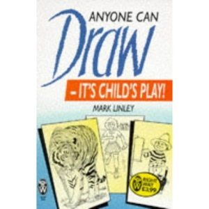 Anyone Can Draw: It's Child's Play! (Right Way)
