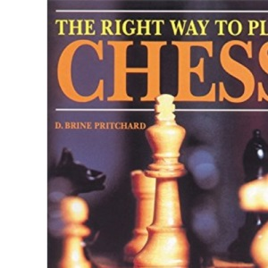 The Right Way to Play Chess (Right Way S.)