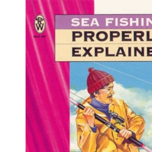 Sea Fishing Properly Explained (Right Way S.)