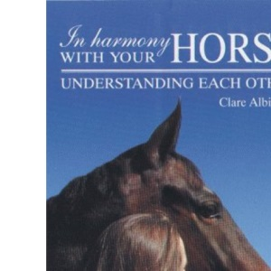 In Harmony with Your Horse: Understanding Each Other (Right Way S.)