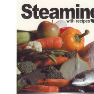 Steaming!: With Recipes