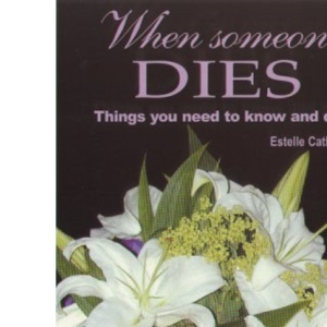 When Someone Dies: Things You Need to Know and Do