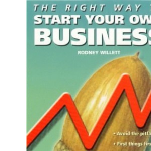 The Right Way to Start Your Own Business