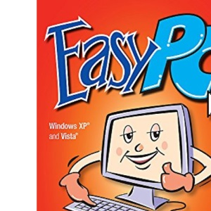 Easy PC: The computer book that tells you what the others assume you know