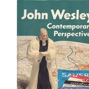 John Wesley: Contemporary Perspectives