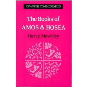 The Books of Amos and Hosea (Epworth Commentary)