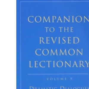 Companion to the Revised Common Lectionary: Dramatic Dialogues: 2 Person Sketches for the 3 Year Cycle v. 9