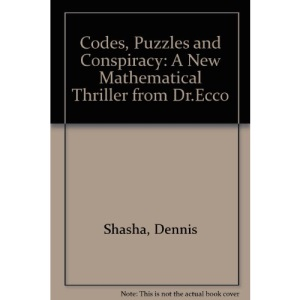 Codes, Puzzles and Conspiracy: A New Mathematical Thriller from Dr.Ecco