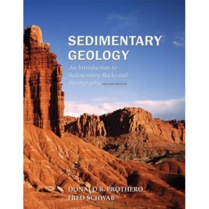 Sedimentary Geology: An Introduction to Sedimentary Rocks and Stratigraphy