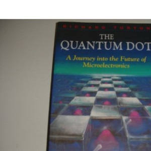 The Quantum Dot: Journey into the Future of Microelectronics