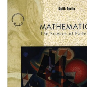 Mathematics: The Science of Patterns - The Search for Order in Life, Mind and the Universe (Scientific American Library)
