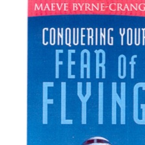 Conquering Your Fear of Flying