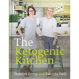 The Ketogenic Kitchen: Low Carb. High Fat. Extraordinary Health