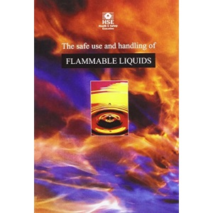 The Safe Use and Handling of Flammable Liquids (Guidance Booklets)