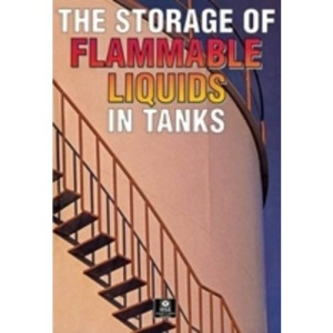 The Storage of Flammable Liquids in Tanks (Guidance Booklets)