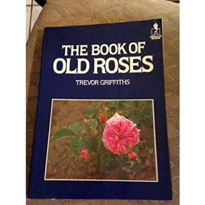 The Book of Old Roses (Mermaid Books)