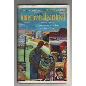 American Heartbeat: Travels from Woodstock to San Jose By Song Title