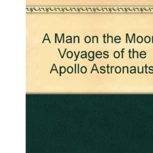 A Man on the Moon: Voyages of the Apollo Astronauts