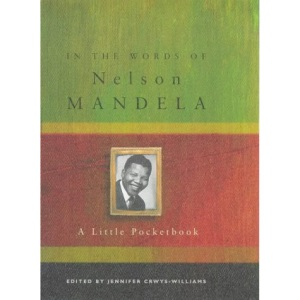 In the Words of Nelson Mandela: A Little Pocketbook
