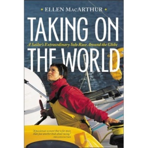 Taking on the World: A Sailor's Extraordinary Solo Race around the World